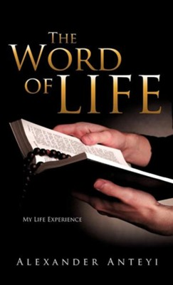 The Word of Life, Cloth  -     By: Alexander Anteyi
