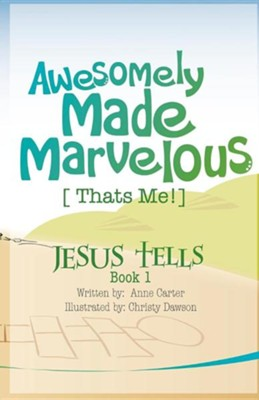 Awesomely Made Marvelous  -     By: Anne Carter     Illustrated By: Christy Dawson