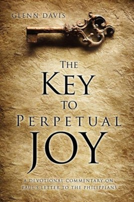 The Key to Perpetual Joy  -     By: Glenn Davis