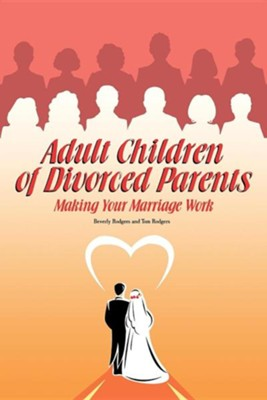 Adult Children of Divorced Parents  -     By: Beverly Rodgers, Tom Rodgers
