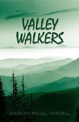 Valley Walkers  -     By: Marilyn Paull Yarnell