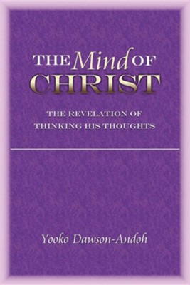 The Mind of Christ  -     By: Yooko Dawson-Andoh