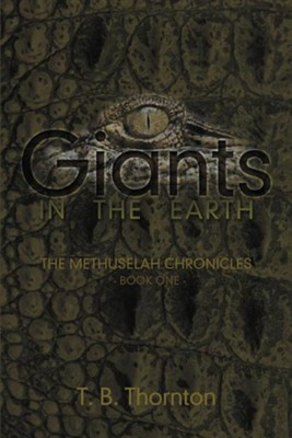 Giants in the Earth  -     By: T.B. Thornton