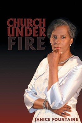 Church Under Fire  -     By: Janice Fountaine