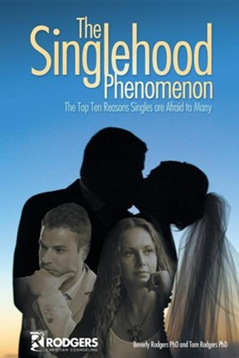 The Singlehood Phenomenon  -     By: Beverly Rodgers, Tom Rodgers