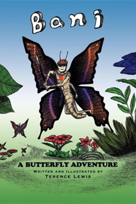 Bani a Butterfly Adventure  -     By: Terence Lewis