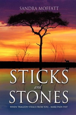 Sticks and Stones  -     By: Sandra Moffatt