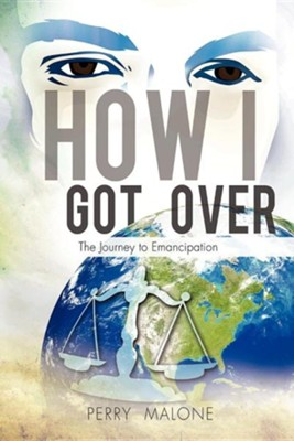 How I Got Over  -     By: Perry Malone