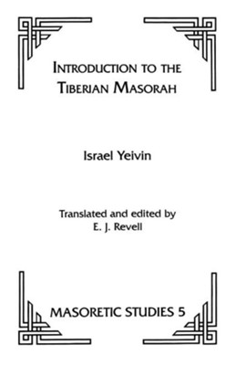 Introduction to the Tiberian Masorah  -     By: Israel Yeivin, E.J. Revell