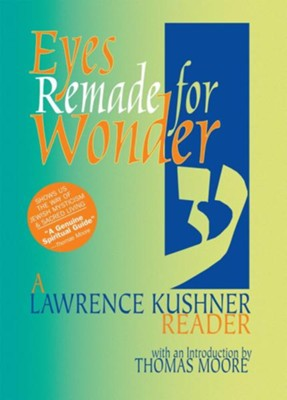 Eyes Remade for Wonder   -     By: Lawrence Kushner