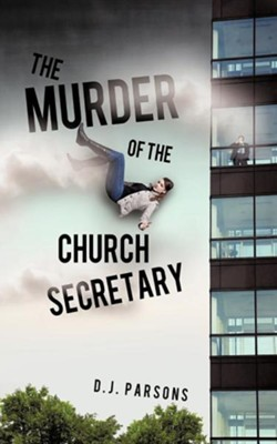 The Murder of the Church Secretary  -     By: D.J. Parsons