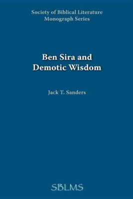 Ben Sira and Demotic Wisdom  -     By: Jack T. Sanders