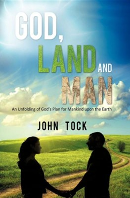 God, Land and Man  -     By: John Tock