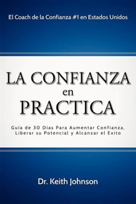 La Confianza En Practica  -     By: Dr. Keith Johnson