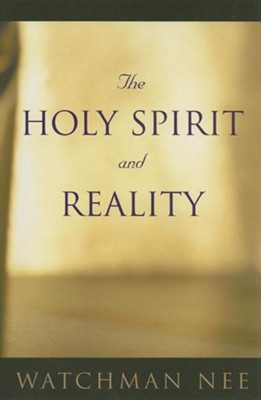 The Holy Spirit and Reality  -     By: Watchman Nee
