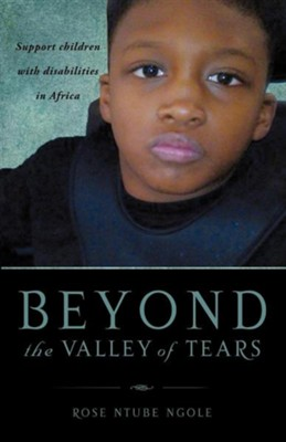Beyond the Valley of Tears  -     By: Rose Ntube Ngole