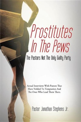 Prostitutes in the Pews  -     By: Jonathan Stephens Jr.