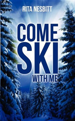 Come Ski with Me  -     By: Rita Nesbitt