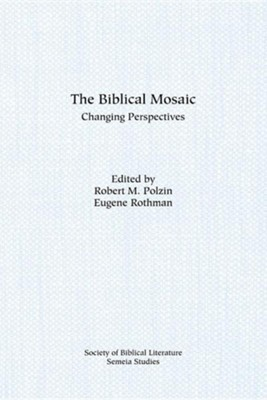 The Biblical Mosaic: Changing Perspectives, Paper  -     Edited By: Robert M. Polzin, Eugene Rothman     By: Robert M. Polzin(ED.) & Eugene Rothman(ED.)