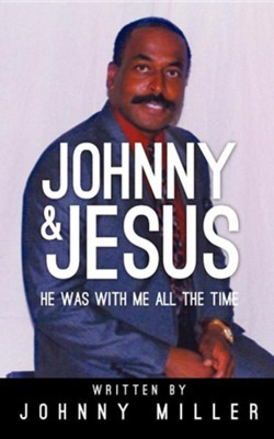 Johnny and Jesus  -     By: Johnny Miller