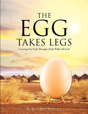 The Egg Takes Legs  -     By: R.L. McAuley