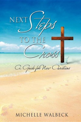 Next Steps to the Cross  -     By: Michelle Walbeck