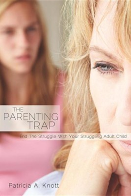 The Parenting Trap  -     By: Patricia A. Knott