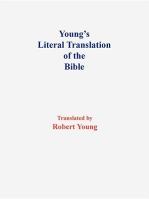 Young's Literal Translation of the Bible, Paper  -     By: Robert Young