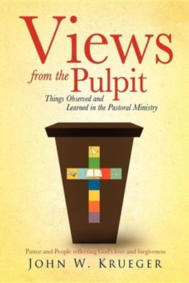 Views from the Pulpit  -     By: John W. Krueger