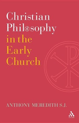 Christian Philosophy in the Early Church  -     By: Anthony Meredith