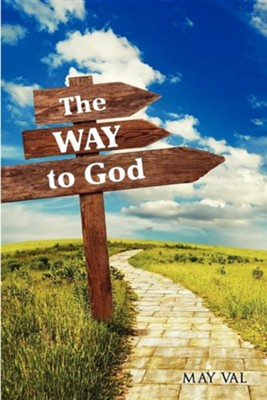 The Way to God  -     By: May Val