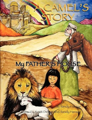 A Camel's Story, My Father's House  -     By: Sandy Hanson