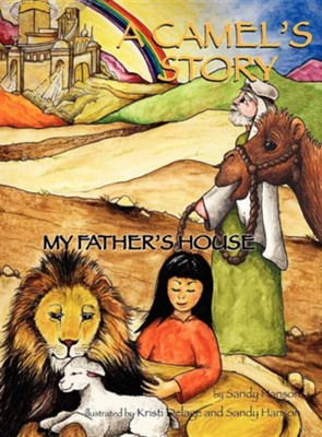 A Camel's Story, My Father's House  -     By: Sandra Hanson