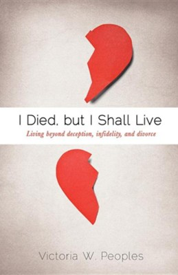 I Died, But I Shall Live  -     By: Victoria P. Peoples