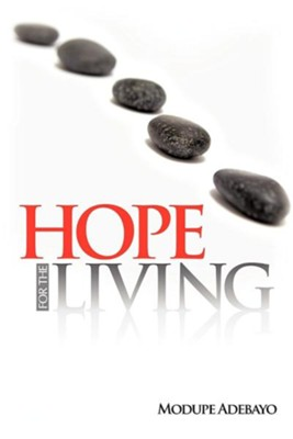Hope for the Living  -     By: Modupe Adebayo