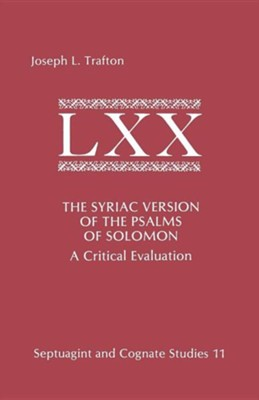 The Syriac Version of the Psalms of Solomon: A Critical Evaluation  -     By: Joseph L. Trafton