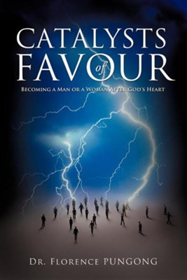 Catalysts of Favour  -     By: Dr. Florence Pungong