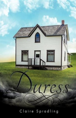 Duress  -     By: Claire Spradling