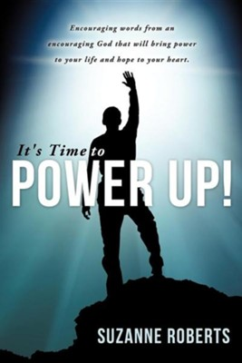 It's Time to Power Up!  -     By: Suzanne Roberts