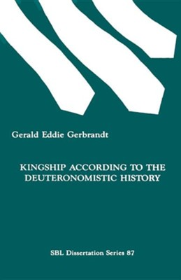 Kingship According to the Deuteronomistic History  -     By: Gerald Eddie Gerbrandt