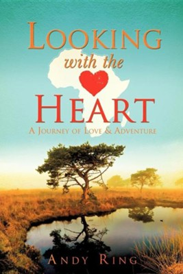 Looking with the Heart  -     By: Andy Ring