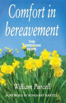 Comfort in Bereavement: The Christian HopeRevised Edition  -     By: William Purcell