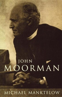 John Moorman: Anglican, Franciscan, Independent  -     By: Michael Manktelow