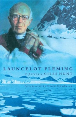 Launcelot Fleming: A Portrait  -     By: Giles Hunt, Owen Chadwich