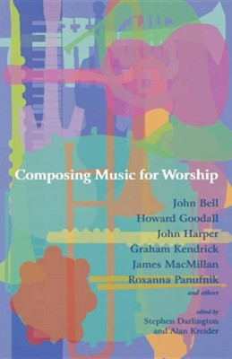 Composing Music for Worship  -     By: John Bell, Howard Goodall, John Harper