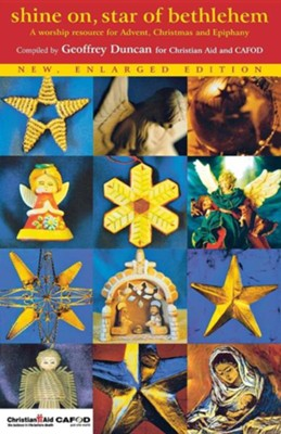 Shine on, Star of Bethlehem: A worship resource for Advent, Christmas and Epiphany  -     By: Geoffrey Duncan