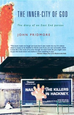 The Inner-city of God: The Diary of an East End Parson  -     By: John Pridmore