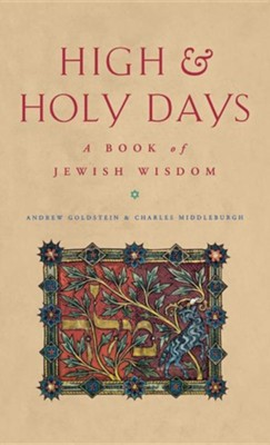 High and Holy Days: A Book of Jewish Wisdom  -     By: Charles Middleburgh, Andrew Goldstein