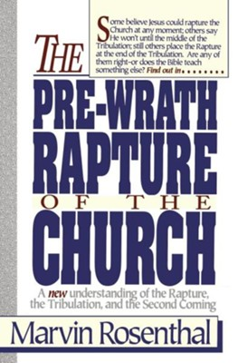 Pre-Wrath Rapture of the Church   -     By: Marvin Rosenthal
