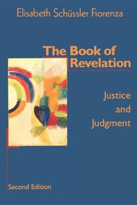 The Book of Revelation: Justice and Judgment, Second Edition  -     By: Elisabeth Schussler Fiorenza